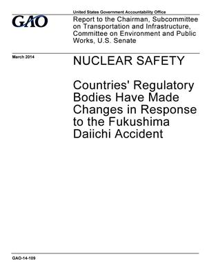 Primary view of object titled 'Nuclear Safety: Countries' Regulatory Bodies Have Made Changes in Response to the Fukushima Daiichi Accident'.