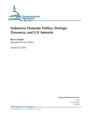 Indonesia: Domestic Politics, Strategic Dynamics, and U.S. Interests
