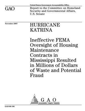 Primary view of object titled 'Hurricane Katrina: Ineffective FEMA Oversight of Housing Maintenance Contracts in Mississippi Resulted in Millions of Dollars of Waste and Potential Fraud'.