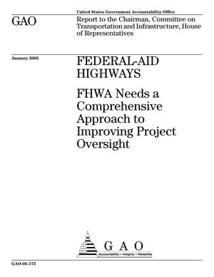 Primary view of object titled 'Federal-Aid Highways: FHWA Needs a Comprehensive Approach to Improving Project Oversight'.