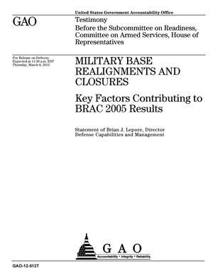 Primary view of object titled 'Military Base Realignments and Closures: Key Factors Contributing to BRAC 2005 Results'.