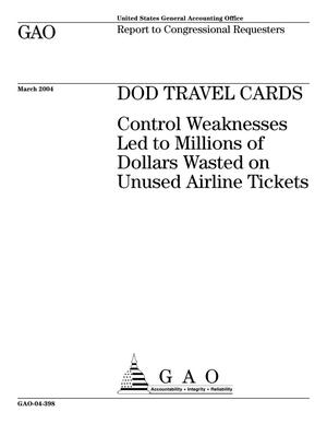 Primary view of object titled 'DOD Travel Cards: Control Weaknesses Led to Millions of Dollars Wasted on Unused Airline Tickets'.