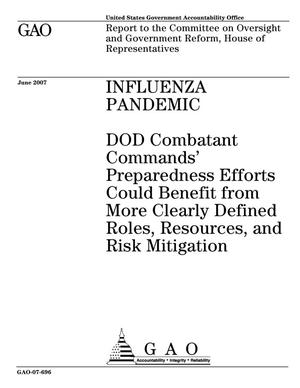 Primary view of object titled 'Influenza Pandemic: DOD Combatant Commands' Preparedness Efforts Could Benefit from More Clearly Defined Roles, Resources, and Risk Mitigation'.