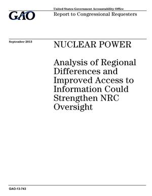 Primary view of object titled 'Nuclear Power: Analysis of Regional Differences and Improved Access to Information Could Strengthen NRC Oversight'.