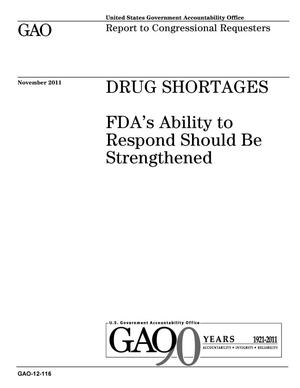 Primary view of object titled 'Drug Shortages: FDA's Ability to Respond Should Be Strengthened'.
