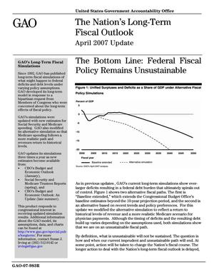 Primary view of object titled 'The Nation's Long-Term Fiscal Outlook April 2007 Update: The Bottom Line: Federal Fiscal Policy Remains Unsustainable'.