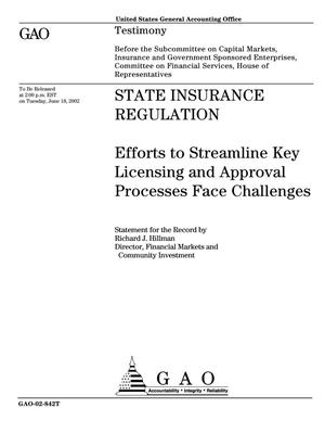 Primary view of object titled 'State Insurance Regulation: Efforts to Streamline Key Licensing and Approval Processes Face Challenges'.