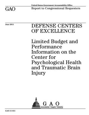 Primary view of object titled 'Defense Centers of Excellence: Limited Budget and Performance Information on the Center for Psychological Health and Traumatic Brain Injury'.