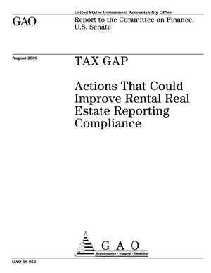 Primary view of object titled 'Tax Gap: Actions That Could Improve Rental Real Estate Reporting Compliance'.