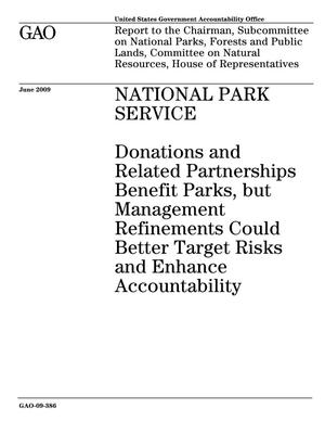 Primary view of object titled 'National Park Service: Donations and Related Partnerships Benefit Parks, but Management Refinements Could Better Target Risks and Enhance Accountability'.