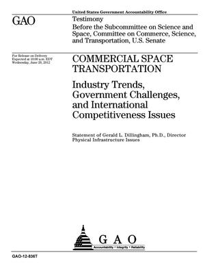 Primary view of object titled 'Commercial Space Transportation: Industry Trends, Government Challenges, and International Competitiveness Issues'.