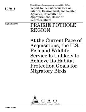 Primary view of object titled 'Prairie Pothole Region: At the Current Pace of Acquisitions, the U.S. Fish and Wildlife Service Is Unlikely to Achieve Its Habitat Protection Goals for Migratory Birds'.