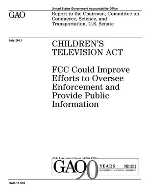 Primary view of object titled 'Children's Television Act: FCC Could Improve Efforts to Oversee Enforcement and Provide Public Information'.