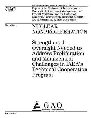 Primary view of object titled 'Nuclear Nonproliferation: Strengthened Oversight Needed to Address Proliferation and Management Challenges in IAEA's Technical Cooperation Program'.