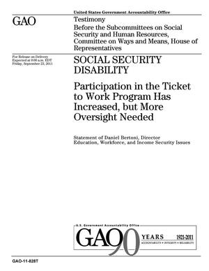 Primary view of object titled 'Social Security Disability: Participation in the Ticket to Work Program Has Increased, but More Oversight Needed'.