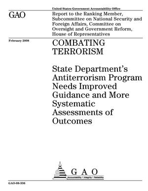 Primary view of object titled 'Combating Terrorism: State Department's Antiterrorism Program Needs Improved Guidance and More Systematic Assessments of Outcomes'.
