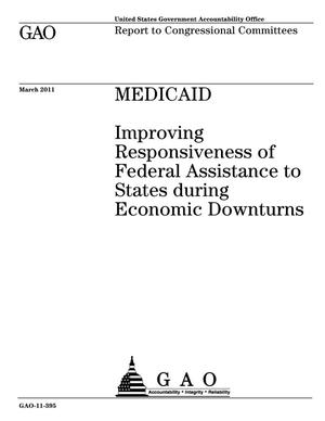 Primary view of object titled 'Medicaid: Improving Responsiveness of Federal Assistance to States during Economic Downturns'.