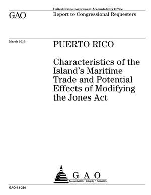 Primary view of object titled 'Puerto Rico: Characteristics of the Island's Maritime Trade and Potential Effects of Modifying the Jones Act'.