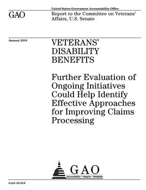 Primary view of object titled 'Veterans' Disability Benefits: Further Evaluation of Ongoing Initiatives Could Help Identify Effective Approaches for Improving Claims Processing'.