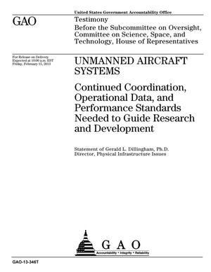 Primary view of object titled 'Unmanned Aircraft Systems: Continued Coordination, Operational Data, and Performance Standards Needed to Guide Research and Development'.