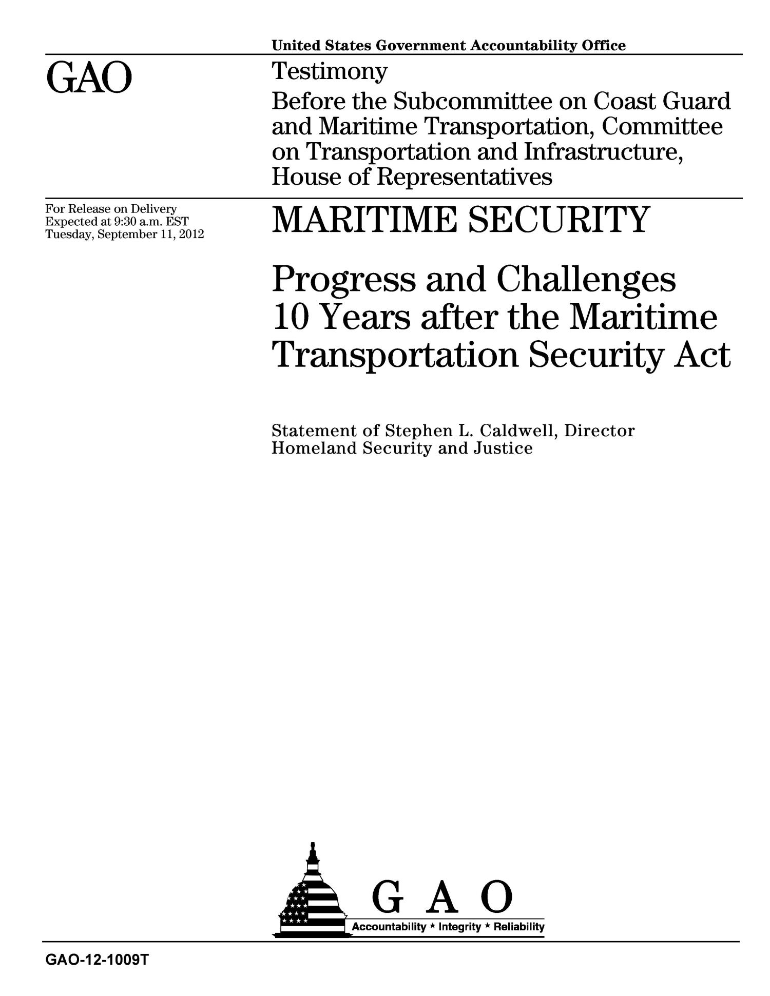 Maritime Security: Progress and Challenges 10 Years after the Maritime Transportation Security Act                                                                                                      [Sequence #]: 1 of 54