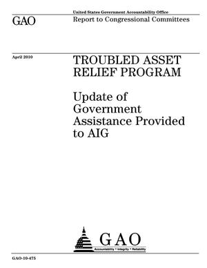 Primary view of object titled 'Troubled Asset Relief Program: Update of Government Assistance Provided to AIG'.