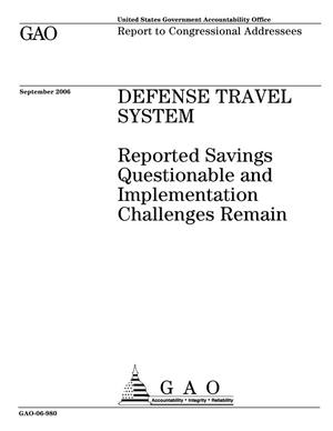 Primary view of object titled 'Defense Travel System: Reported Savings Questionable and Implementation Challenges Remain'.