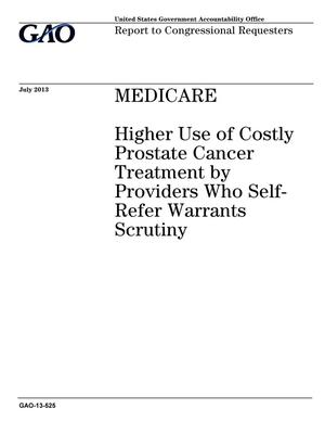 Primary view of object titled 'Medicare: Higher Use of Costly Prostate Cancer Treatment by Providers Who Self-Refer Warrants Scrutiny'.