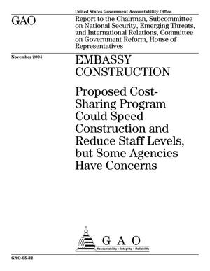 Primary view of object titled 'Embassy Construction: Proposed Cost-Sharing Program Could Speed Construction and Reduce Staff Levels, but Some Agencies Have Concerns'.