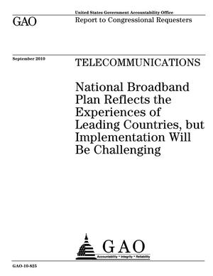 Primary view of object titled 'Telecommunications: National Broadband Plan Reflects the Experiences of Leading Countries, but Implementation Will Be Challenging'.