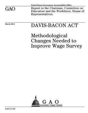 Primary view of object titled 'Davis-Bacon Act: Methodological Changes Needed to Improve Wage Survey'.