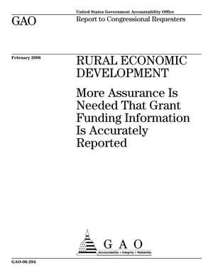 Primary view of object titled 'Rural Economic Development: More Assurance Is Needed That Grant Funding Information Is Accurately Reported'.