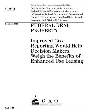 Primary view of object titled 'Federal Real Property: Improved Cost Reporting Would Help Decision Makers Weigh the Benefits of Enhanced Use Leasing'.