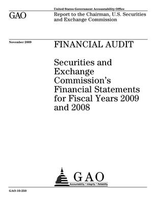 Primary view of object titled 'Financial Audit: Securities and Exchange Commission's Financial Statements for Fiscal Years 2009 and 2008'.