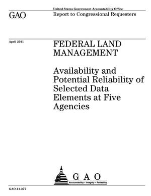 Primary view of object titled 'Federal Land Management: Availability and Potential Reliability of Selected Data Elements at Five Agencies'.
