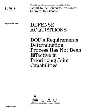 Primary view of object titled 'Defense Acquisitions: DOD's Requirements Determination Process Has Not Been Effective in Prioritizing Joint Capabilities'.