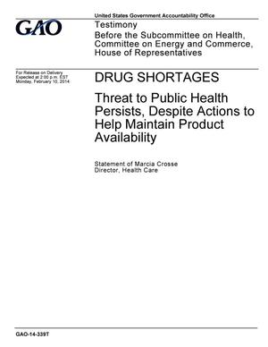 Primary view of object titled 'Drug Shortages: Threat to Public Health Persists, Despite Actions to Help Maintain Product Availability'.