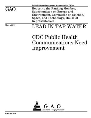 Primary view of object titled 'Lead In Tap Water: CDC Public Health Communications Need Improvement'.