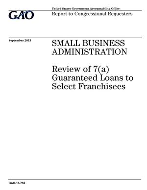 Primary view of object titled 'Small Business Administration: Review of 7(a) Guaranteed Loans to Select Franchisees'.
