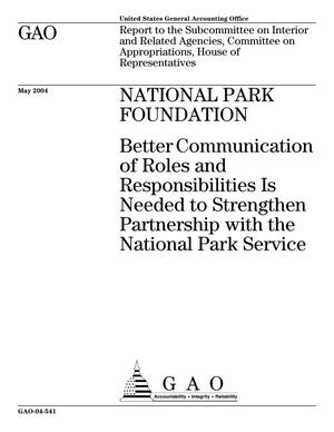 Primary view of object titled 'National Park Foundation: Better Communication of Roles and Responsibilities Is Needed to Strengthen Partnership with the National Park Service'.