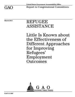 Primary view of object titled 'Refugee Assistance: Little Is Known about the Effectiveness of Different Approaches for Improving Refugees' Employment Outcomes'.