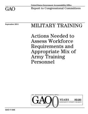 Primary view of object titled 'Military Training: Actions Needed to Assess Workforce Requirements and Appropriate Mix of Army Training Personnel'.
