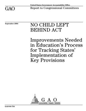 Primary view of object titled 'No Child Left Behind Act: Improvements Needed in Education's Process for Tracking States' Implementation of Key Provisions'.