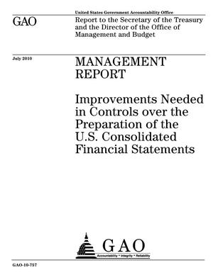 Primary view of object titled 'Management Report: Improvements Needed in Controls over the Preparation of the U.S. Consolidated Financial Statements'.