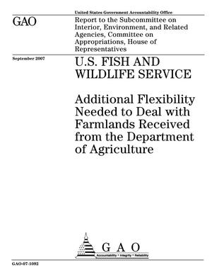 Primary view of object titled 'U.S. Fish and Wildlife Service: Additional Flexibility Needed to Deal with Farmlands Received from the Department of Agriculture'.