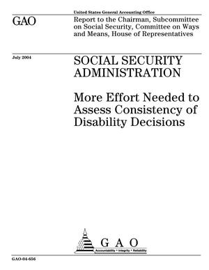 Primary view of object titled 'Social Security Administration: More Effort Needed to Assess Consistency of Disability Decisions'.