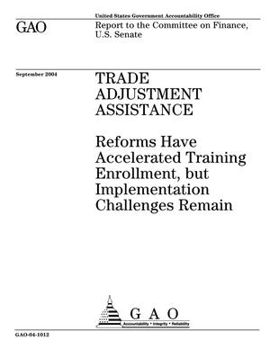 Primary view of object titled 'Trade Adjustment Assistance: Reforms Have Accelerated Training Enrollment, but Implementation Challenges Remain'.
