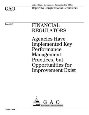 Primary view of object titled 'Financial Regulators: Agencies Have Implemented Key Performance Management Practices, but Opportunities for Improvement Exist'.