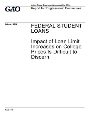 Primary view of object titled 'Federal Student Loans: Impact of Loan Limit Increases on College Prices Is Difficult to Discern'.