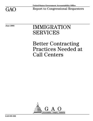 Primary view of object titled 'Immigration Services: Better Contracting Practices Needed at Call Centers'.